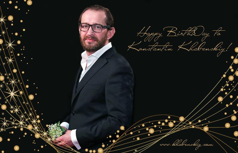 Happy BirthDay to Konstantin Khabenskiy!